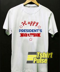 Happy Presidents Day shirt