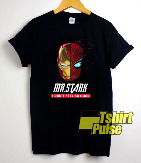 Iron Man I Dont Feel So Good shirt