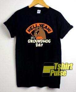 Its Groundhog Day shirt