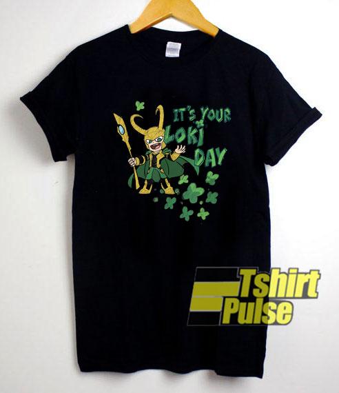 Its Your Loki Day shirt