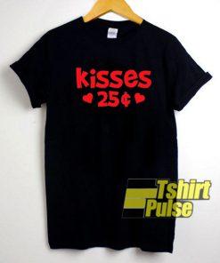 Kisses 25 Cents shirt