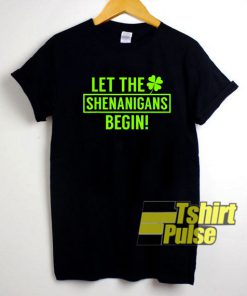 Let The Shenanigans shirt