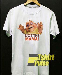 Not The Mama Graphic shirt