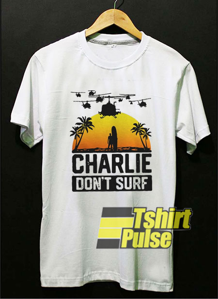 Official Charlie Dont Surf shirt