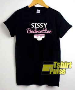 Sissy Bedwetter Graphic shirt