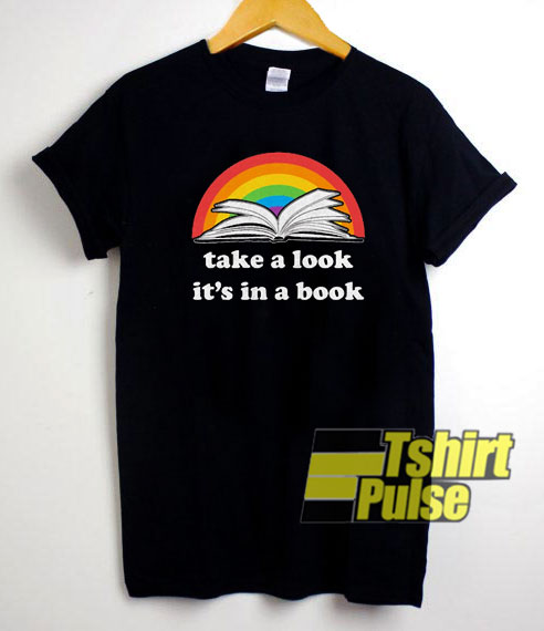 Take A Look Its In A Book shirt