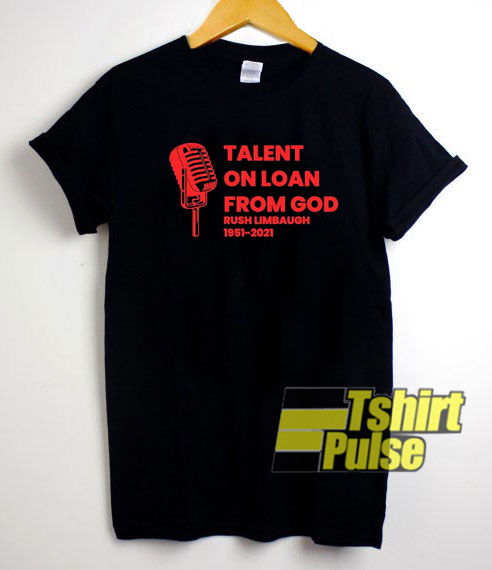 Talent On Loan From God shirt