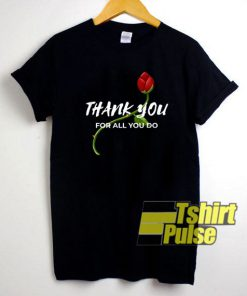 Thank You For All You Do shirt
