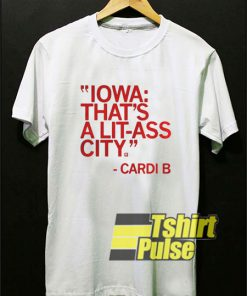 Thats a Lit Ass City shirt
