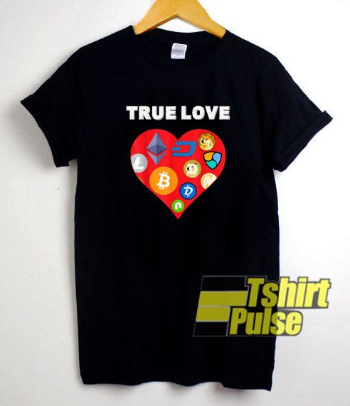 True Love Valentine shirt
