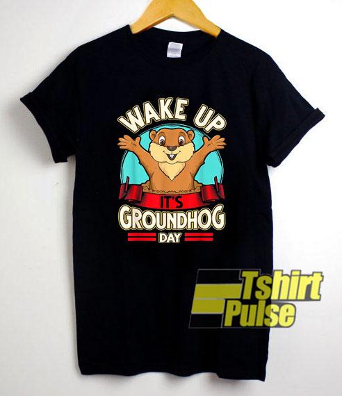 Wake Up Its Groundhog Day shirt