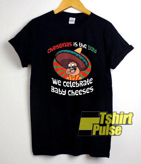 We Celebrate Baby Cheeses shirt