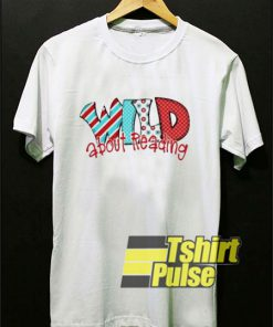 Wild About Reading shirt