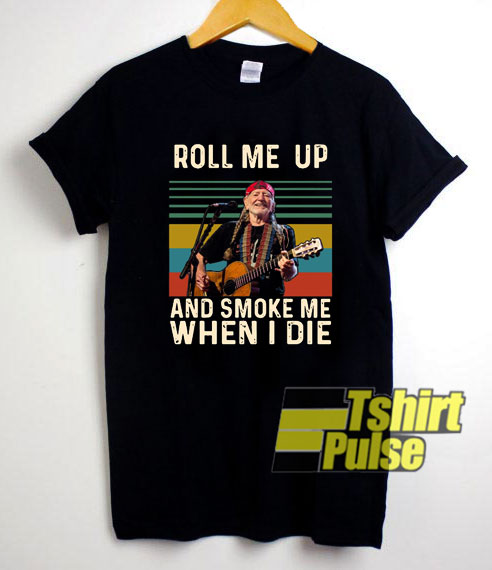 Willie Nelson Roll Me Up shirt