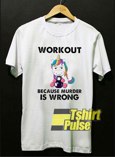 Workout Because Murder shirt