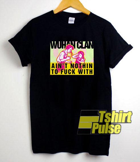 Wuhan Clan Aint Nothin shirt