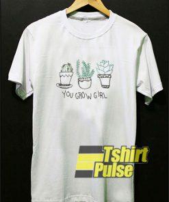 You Grow Girl Art shirt