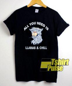 All You Need is Llamas n Chill shirt