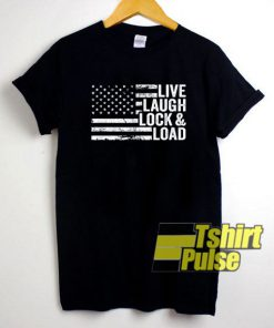 Live Laugh Lock And Load shirt