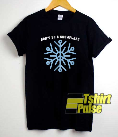 Dont Be a Snowflake Graphic shirt