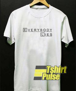 Everybody Lies Lettering shirt