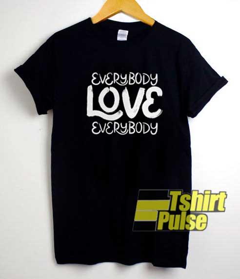 Everybody Love Everybody Lettering shirt