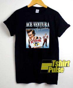 Funny Ace Ventura Poster shirt