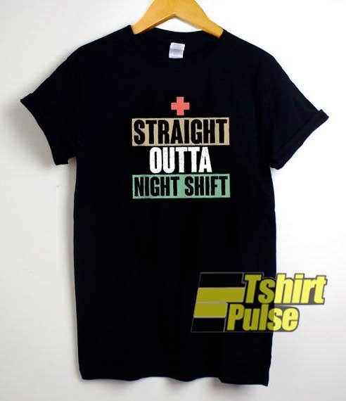 Funny Straight Outta Night Shift shirt