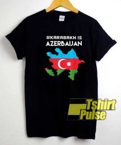 Karabakh is Azerbaijan Flag shirt