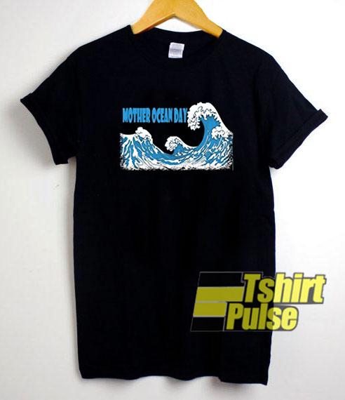 Mother Ocean Day Waves shirt