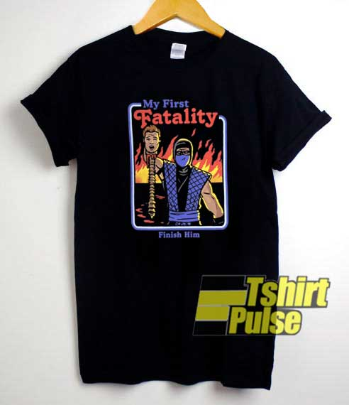 My First Fatality shirt