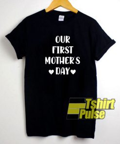 Our First Mothers Day Letter shirt