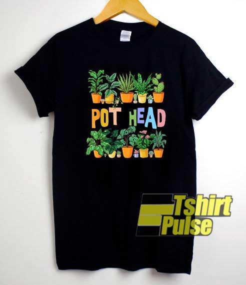 Pot Head Plants shirt