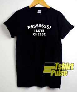 Pss I Love Cheese Text shirt