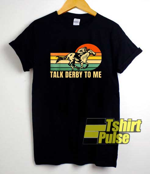 Retro Talk Derby To Me shirt