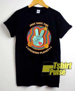 Save The Fucking Planet shirt