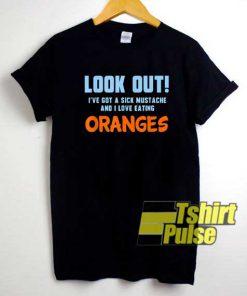 Sick Mustache Eat Oranges shirt