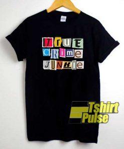 True Crime Junkie shirt