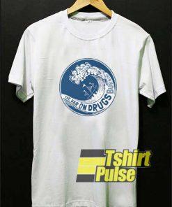 War On Drugs Wave shirt