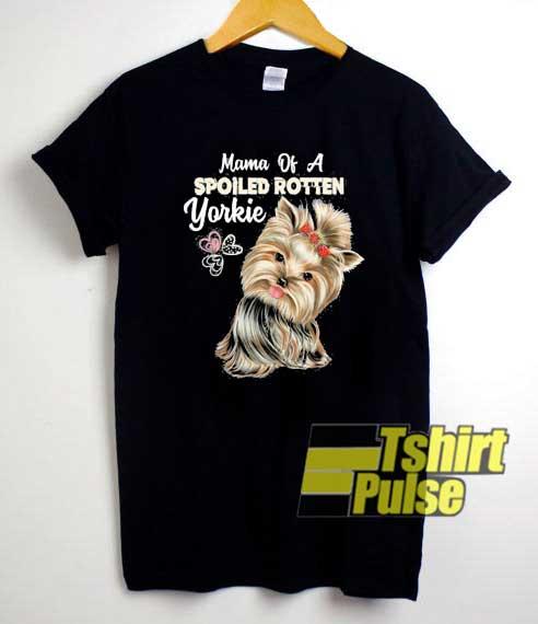 Mama Spoiled Rotten Yorkie shirt