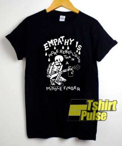 Skeleton Empathy Middle Finger shirt