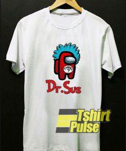 Among Us Dr Sus shirt