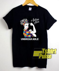 Autism Mom Unbreakable shirt