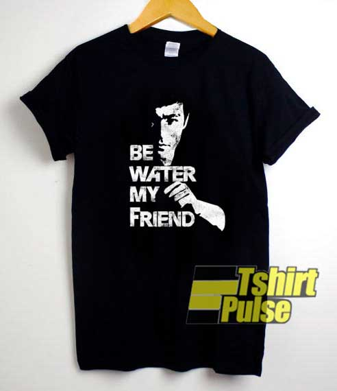 Be Water My Friend Vintage shirt