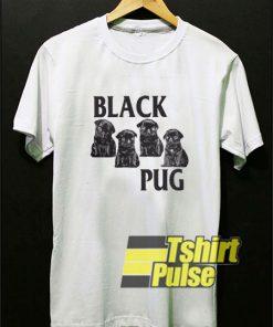 Black Pug Dog shirt