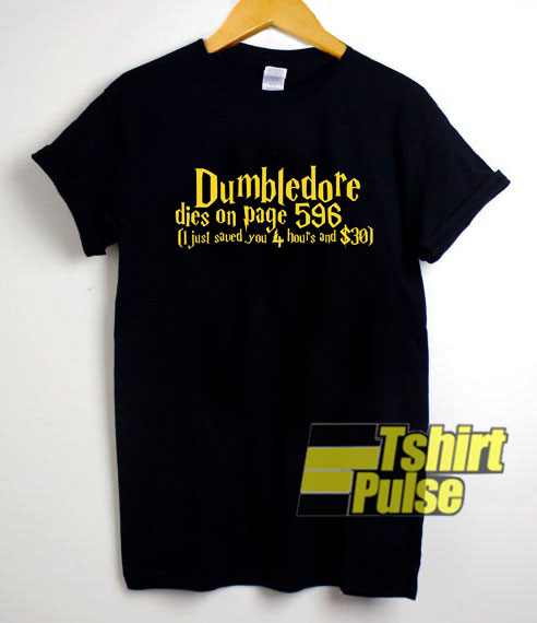 Dumbledore Dies On Page 596 shirt