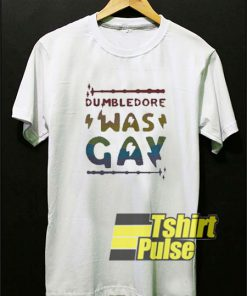 Dumbledore Was Gay shirt