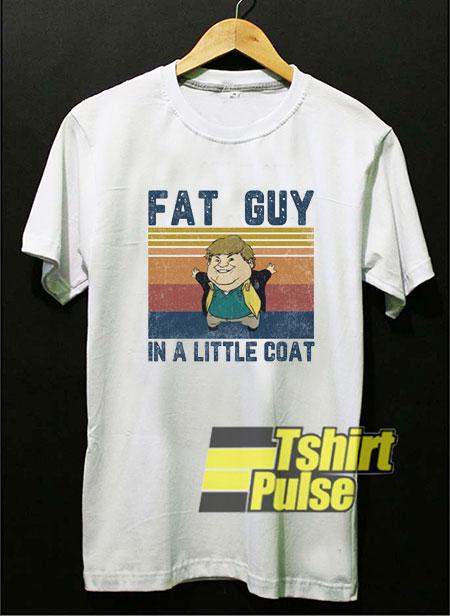 Fat Guy In A Little Coat shirt