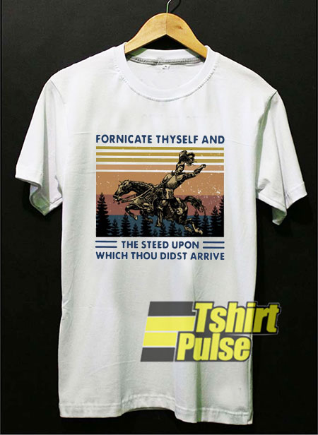 Fornicate Thyself shirt