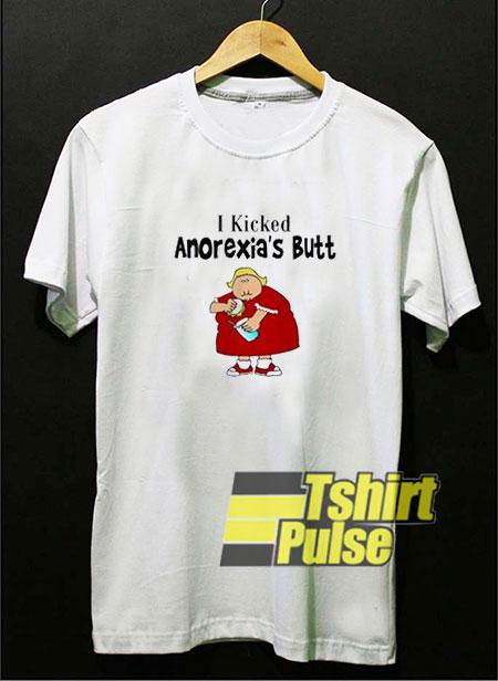 I Kicked Anorexias Butt shirt